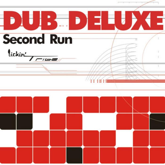 DUB DELUXE - Second Run