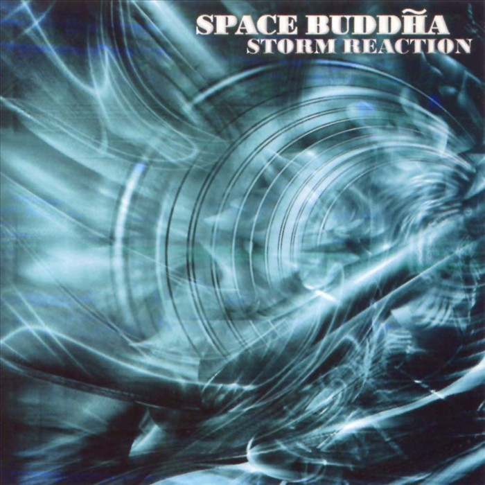 SPACE BUDDHA - Storm Reaction