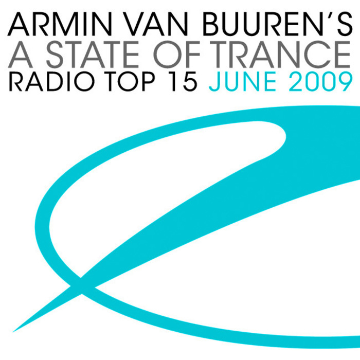 VAN BUUREN, Armin/VARIOUS - A State Of Trance Radio Top 15 - June 2009