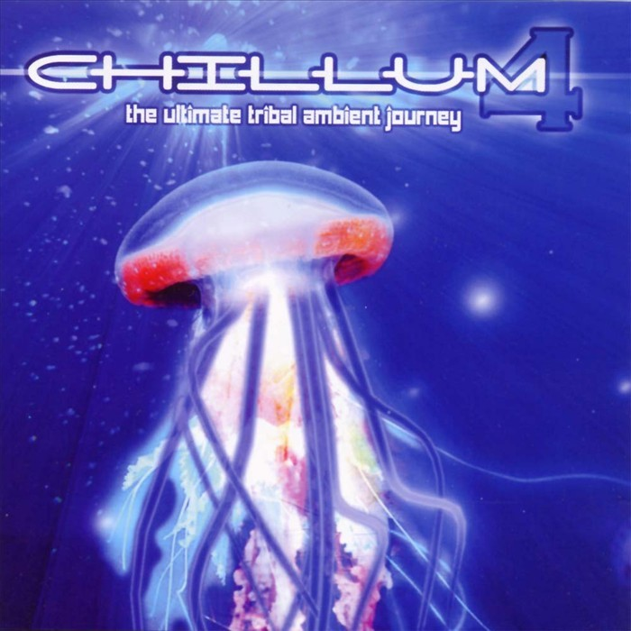 VARIOUS - Chillum Vol 4: The Ultimate Tribal Ambient Journey