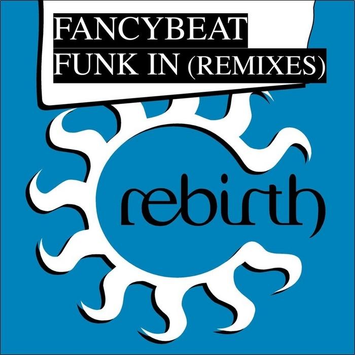 FANCYBEAT - Funk In (remixes)