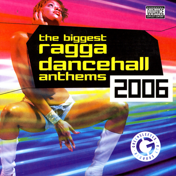 VARIOUS - The Biggest Ragga Dancehall Anthems 2006