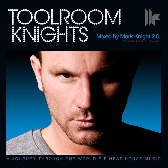 KNIGHT, Mark/VARIOUS - Toolroom Knights Mixed By Mark Knight (unmixed tracks)