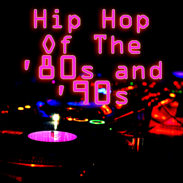 VARIOUS - Hip Hop Of The '80s & '90s  (Re-Recorded/Remastered Versions)