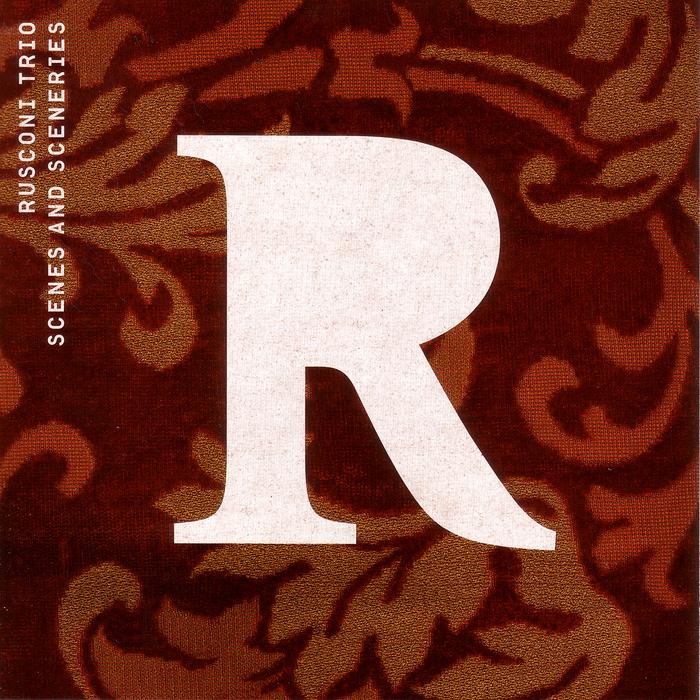 RUSCONI TRIO - Scenes And Sceneries