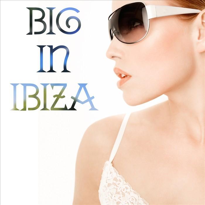 VARIOUS - Big In Ibiza