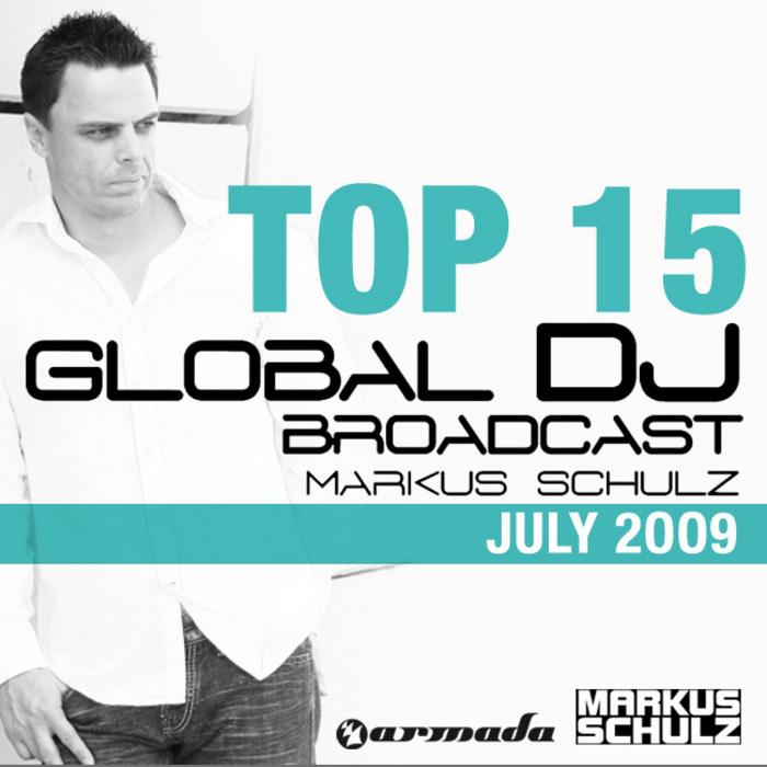 SCHULZ, Markus - Global DJ Broadcast Top 15 July 2009
