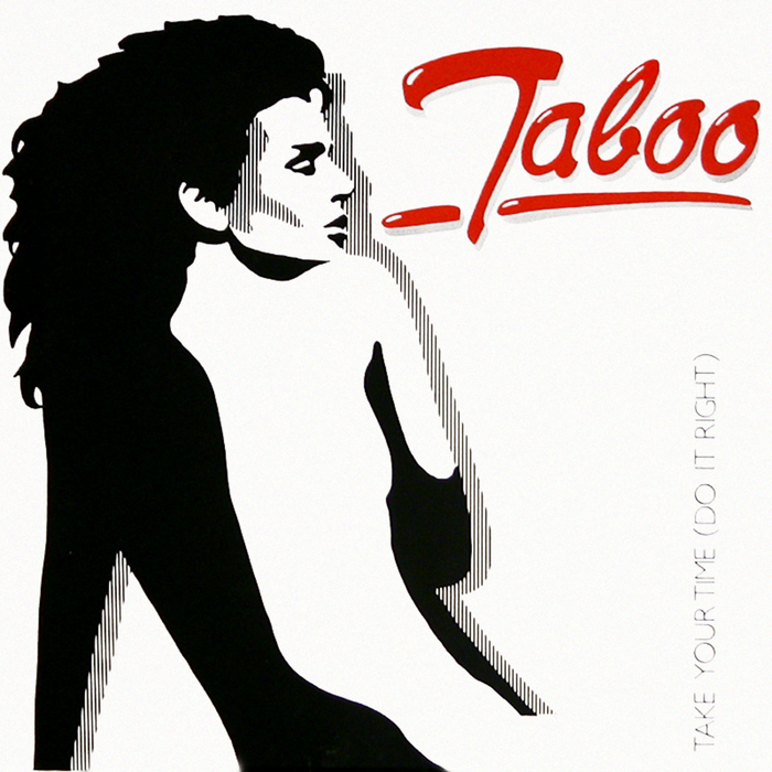 TABOO - Take Your Time Do It Right