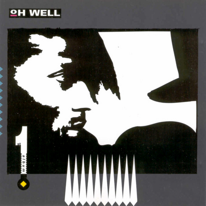 OH WELL - First Album