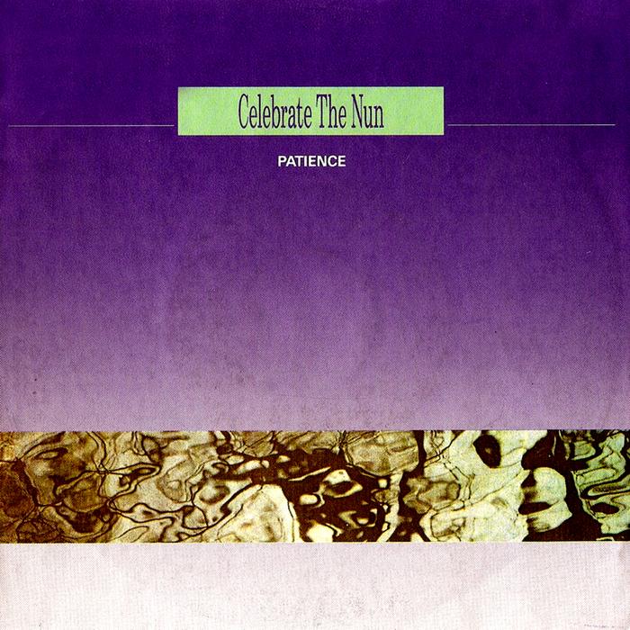 CELEBRATE THE NUN - Patience (Technotic Factory mix)