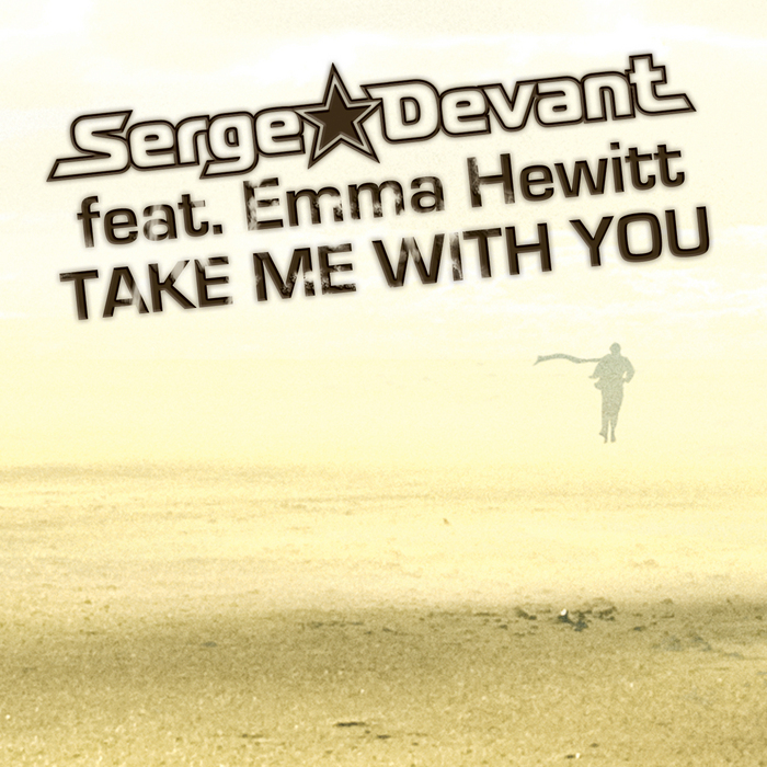 DEVANT, Serge feat EMMA HEWITT - Take Me With You