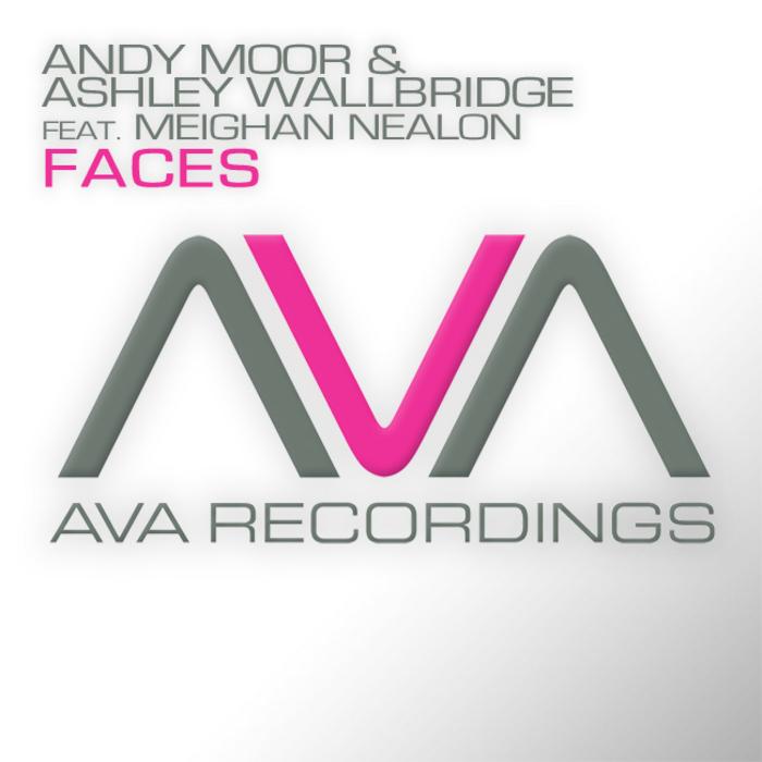 MOOR, Andy/ASHLEY WALLBRIDGE feat MEIGHAN NEALON - Faces
