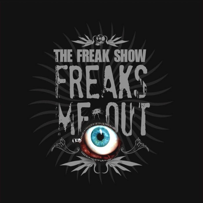 FREAK SHOW, The - Freaks Me Out