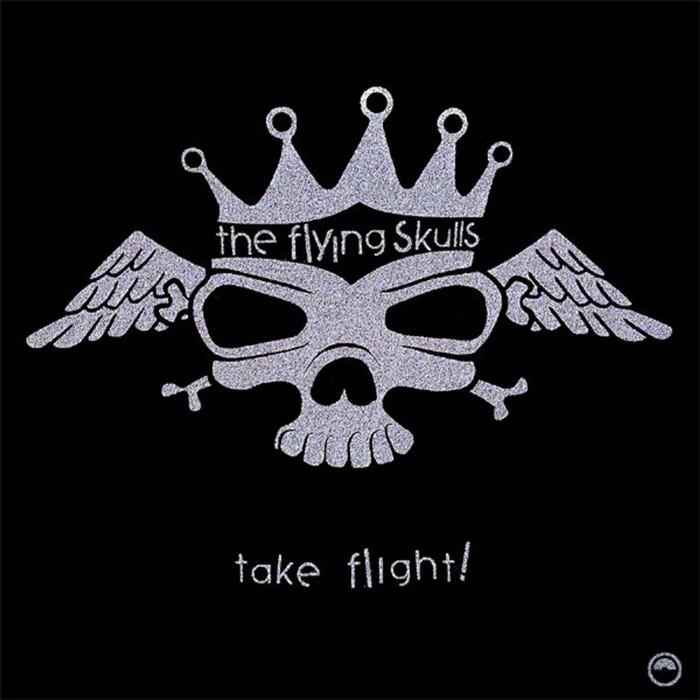 FLYING SKULLS, The - Take Flight!