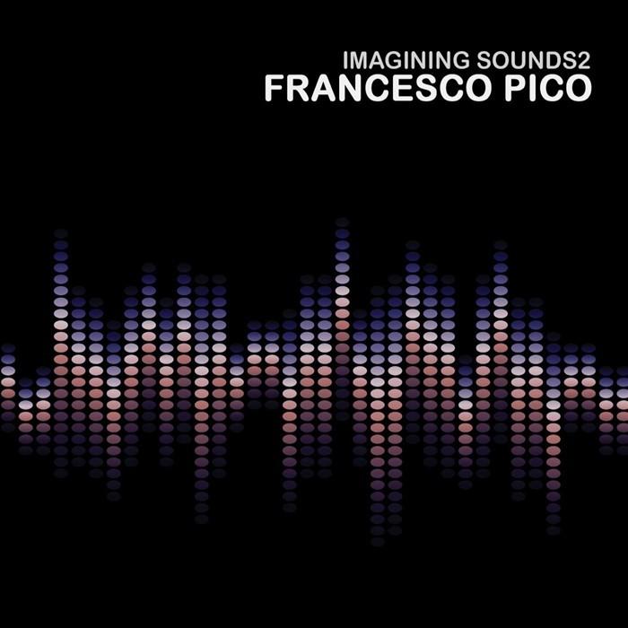 PICO, Francesco - Imagining Sounds 2