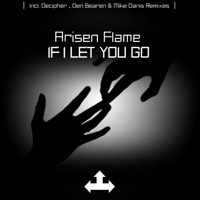 ARISEN FLAME - If I Let You Go