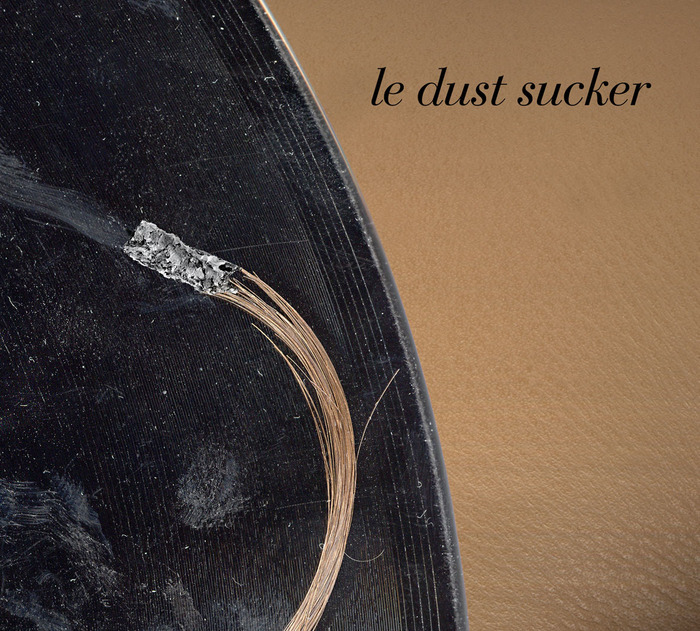 LE DUST SUCKER - Le Dust Sucker