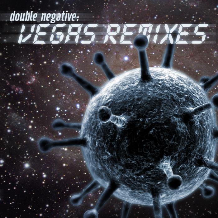 DOUBLE NEGATIVE - Vegas (remix)