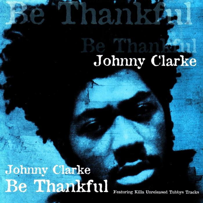 CLARKE, Johnny - Be Thankful