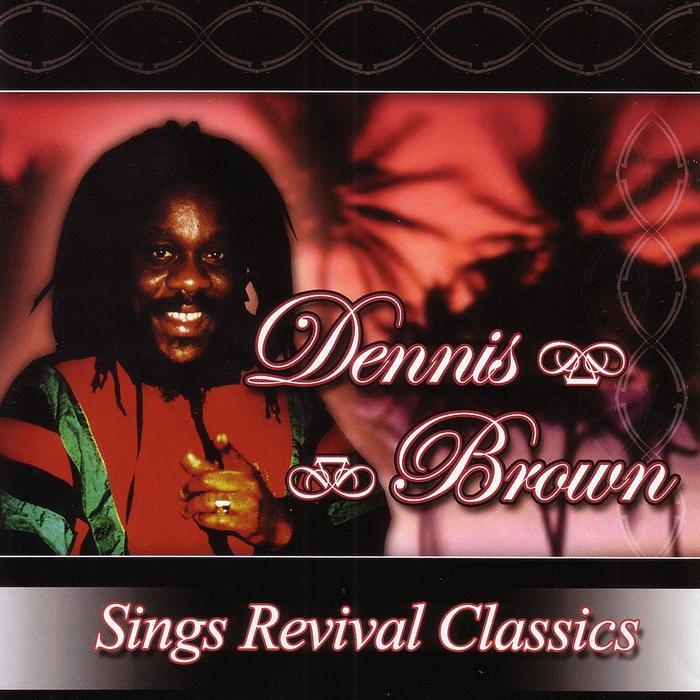 BROWN, Dennis - Sings Revival Classics