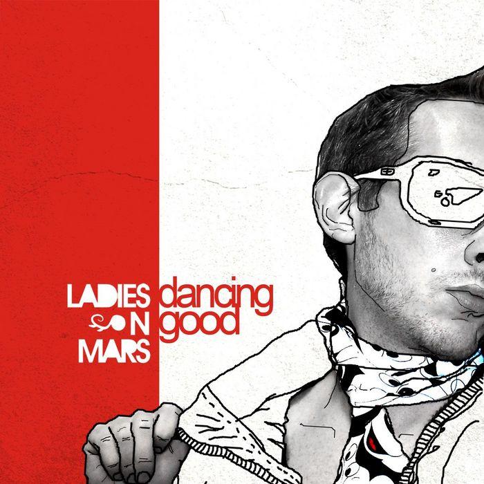 LADIES ON MARS - Dancing Good EP