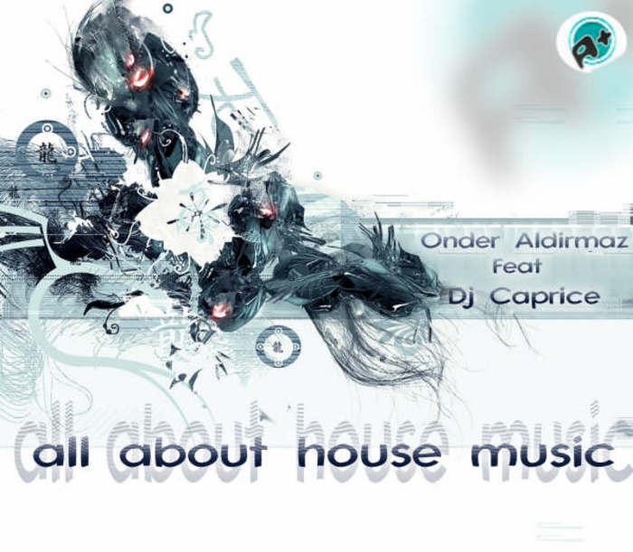ALDIRMAZ, Onder - All About House Music (DJ Caprice Mix)