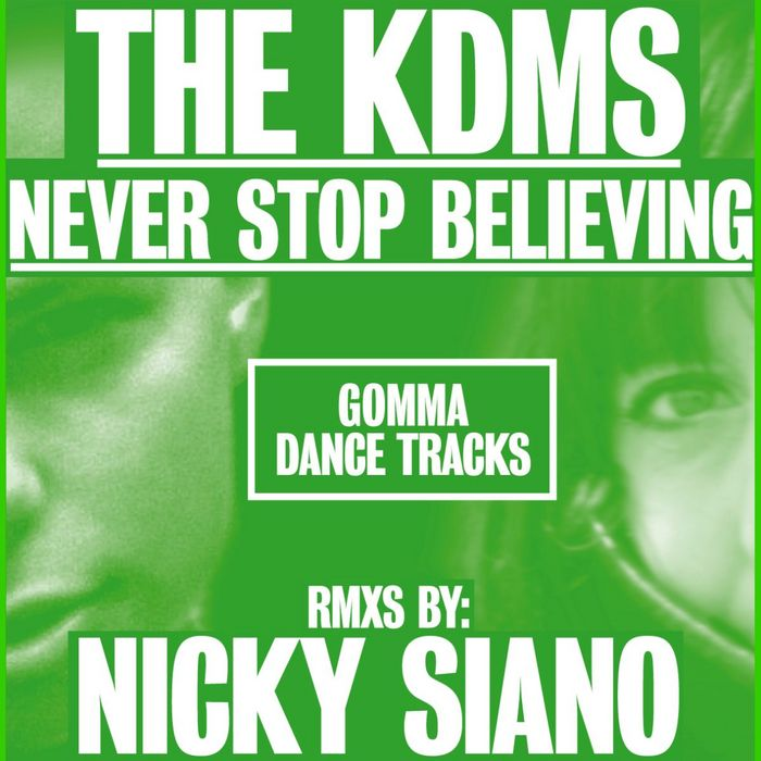 KDMS, The - Never Stop Believing