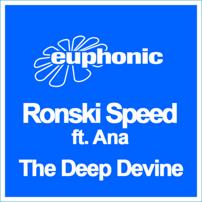 RONSKI SPEED feat ANA - The Deep Devine