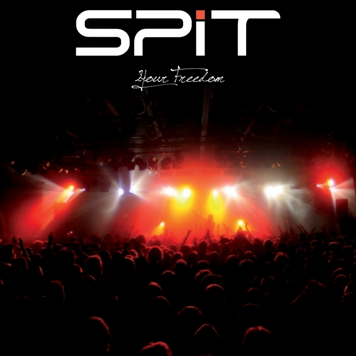 SPIT - Your Freedom