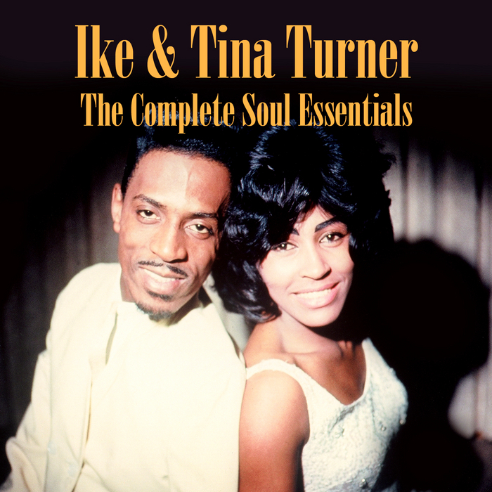 IKE/TINA TURNER - The Complete Soul Essentials