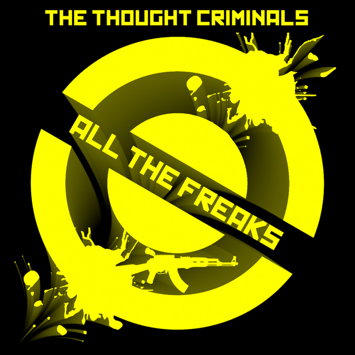 THOUGHT CRIMINALS, The - All The Freaks