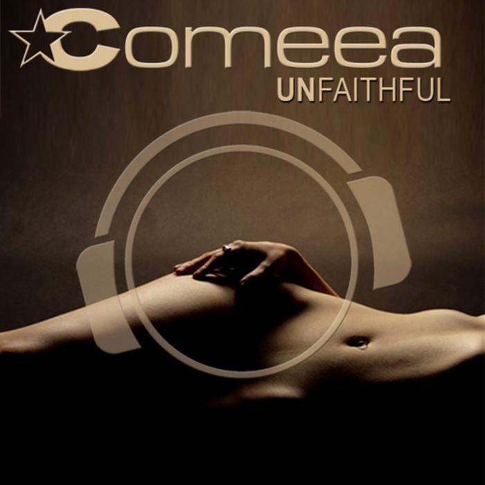 COMEEA - Unfaithful