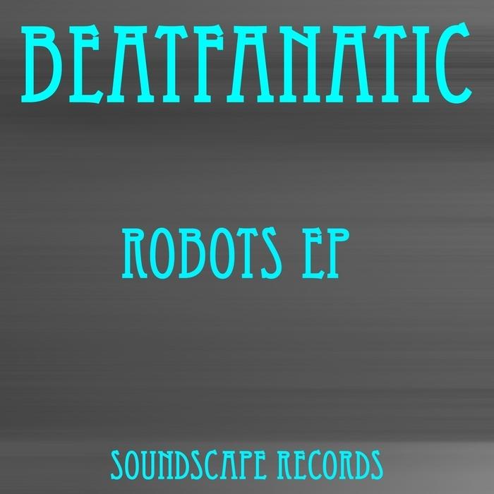 BEATFANATIC - Robots EP