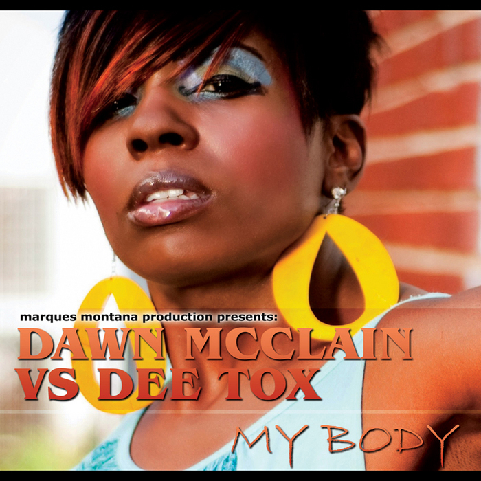 MONTANA, Marques presents DAWN MCCLAIN vs DEE TOX - My Body
