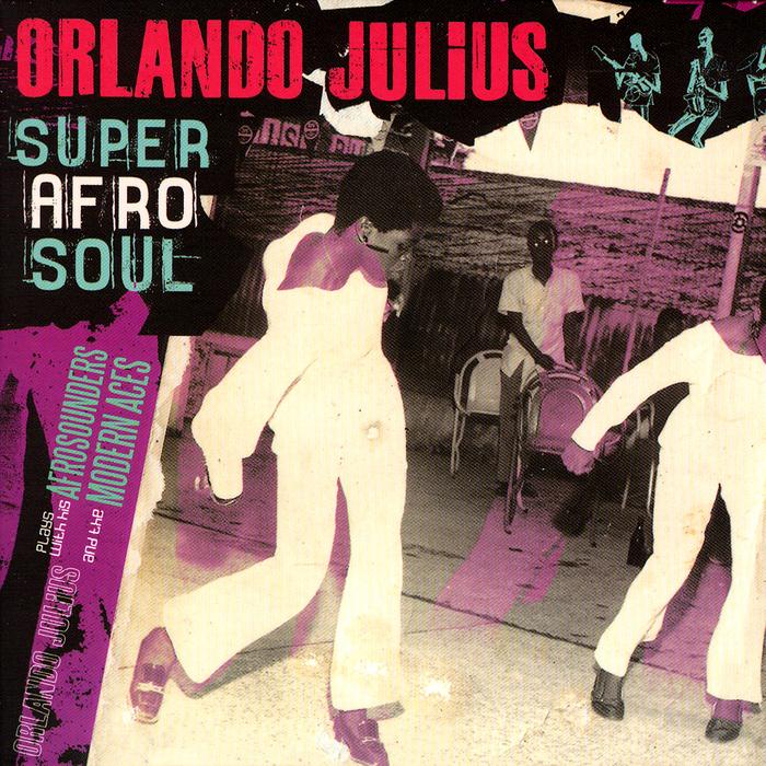 ORLANDO JULIUS - Super Afro Soul