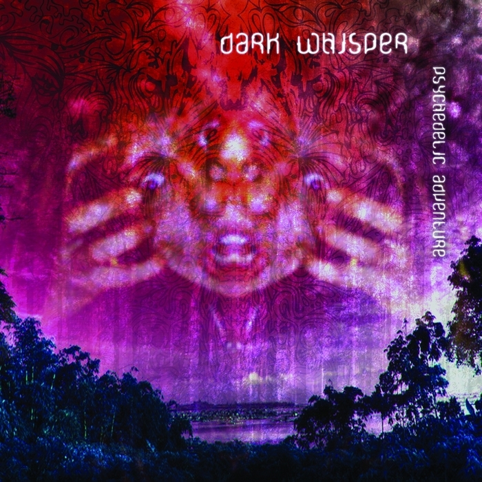 DARK WHISPER - Psychedelic Adventure