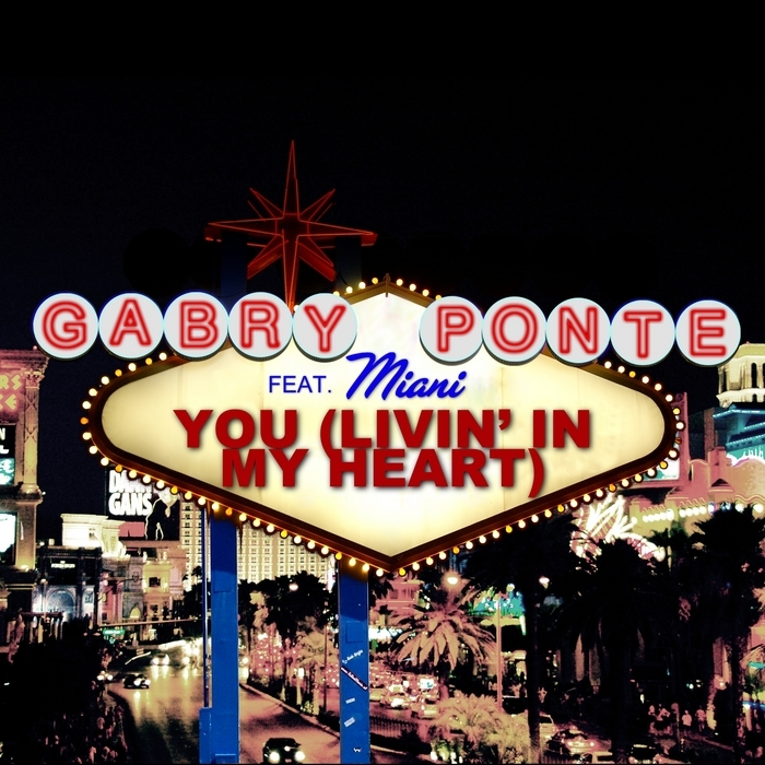 PONTE, Gabry feat MANIAN - You Living In My Heart