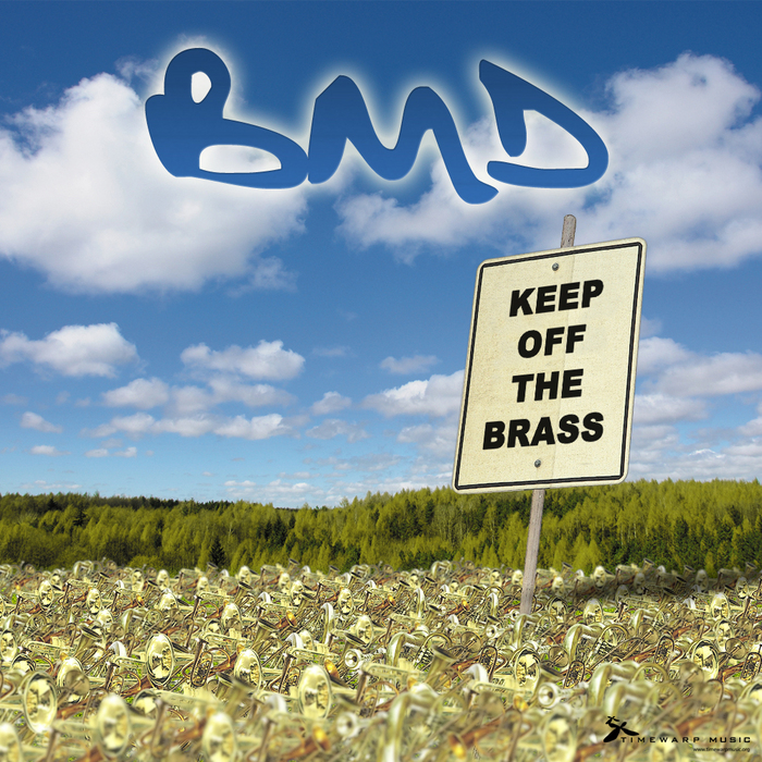 BMD - Keep Off The Brass