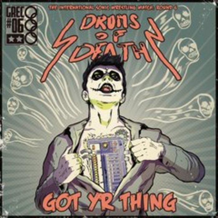 DRUMS OF DEATH - Got Yr Thing