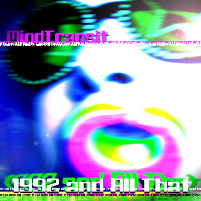 MINDTRANSIT - 1992 & All That