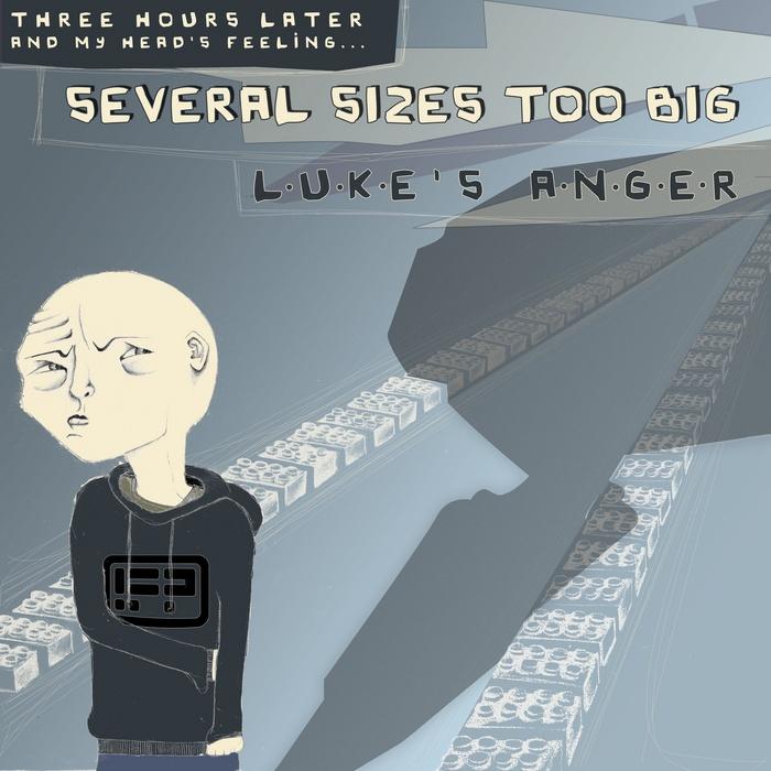 LUKE'S ANGER - Several Sizes Too Big