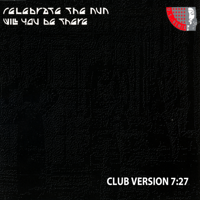 CELEBRATE THE NUN - Will You Be There (club version)