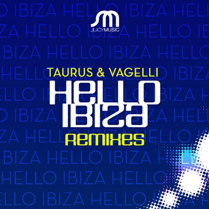 TAURUS & VAGGELI - Hello Ibiza (remixes)