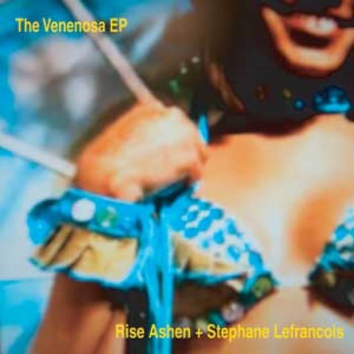 RISE ASHEN & STEPHANE LEFRANCOIS - Venenosa