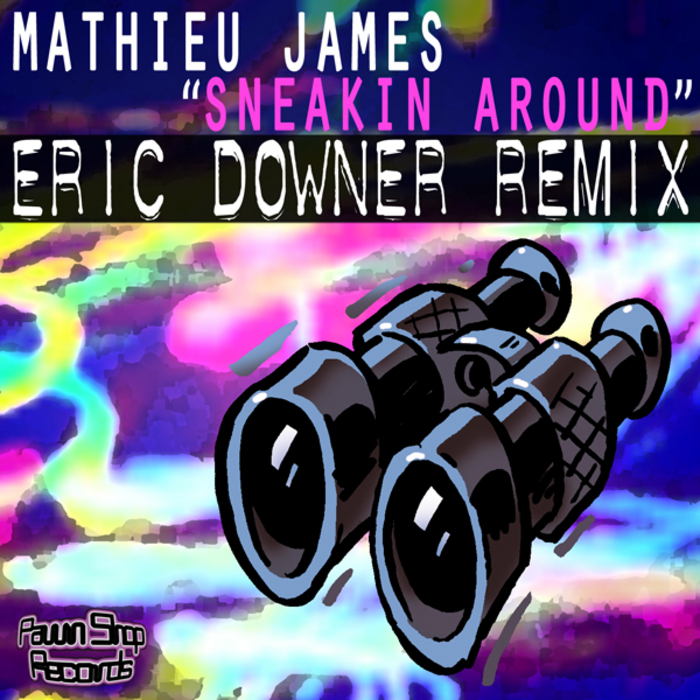 JAMES, Mathieu - Sneakin Around Remix