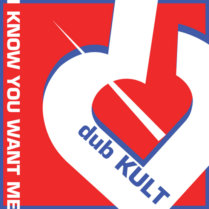DUB KULT - I Know You Want Me