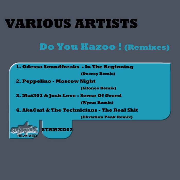 ODESSA SOUNDFREAKS/PEPPELINO/Mat303 & JOSH LOVE/AKA CARL & THE TECHNICIANS - Do You Kazoo! (remixes)