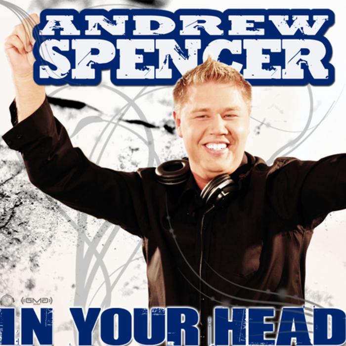 ANDREW SPENCER - In Your Head