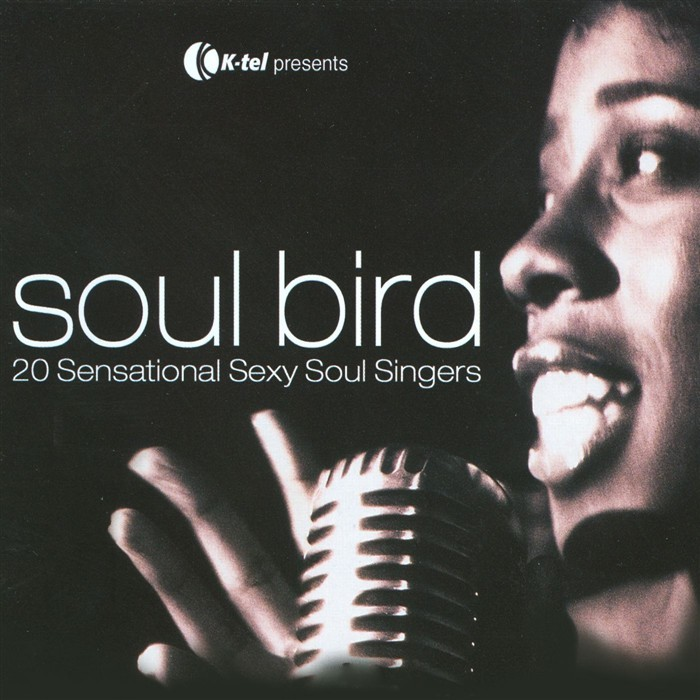 VARIOUS - Soul Bird: 20 Sensational Sexy Soul Singers (unmixed tracks)