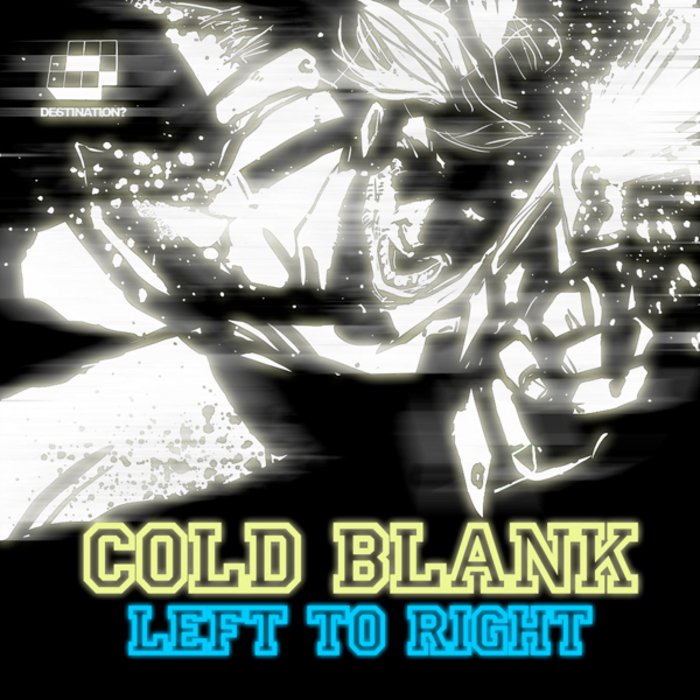 COLD BLANK - Left To Right